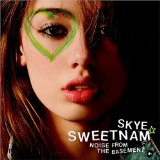 Noise From The Basement Lyrics Skye Sweetnam