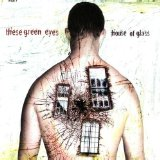 House Of Glass Lyrics These Green Eyes