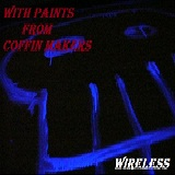 With Paints From Coffin Makers Lyrics Wireless