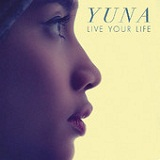 Live Your Life (Single) Lyrics Yuna