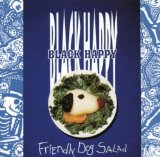 Friendly Dog Salad Lyrics Black Happy