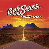 Ride Out Lyrics Bob Seger
