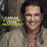 Corazon Profundo Lyrics Carlos Vives