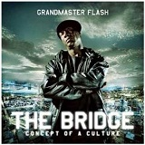 The Bridge Lyrics Grandmaster Flash