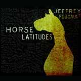 Horse Latitudes Lyrics Jeffrey Foucault