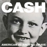 American VI: Ain't No Grave Lyrics Johnny Cash