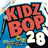 Kidz Bop 28 Lyrics Kidz Bop Kids