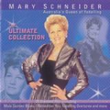 The Ultimate Collection Lyrics Mary Schneider