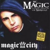 MAGIC CITY Lyrics MC MAGIC Of NB RIDAZ