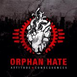 Attitude & Consequences Lyrics Orphan Hate