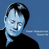 Uncover Me Lyrics Peter Matuchniak
