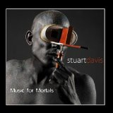 Music for Mortals Lyrics Stuart Davis