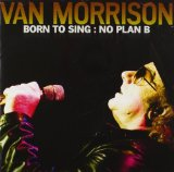 Born to Sing: No Plan B Lyrics Van Morrison