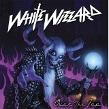 Over The Top Lyrics White Wizzard