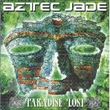 Paradise Lost Lyrics Aztec Jade
