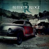 Small Town Dead Lyrics Bleeker Ridge