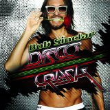 Disco Crash Lyrics Bob Sinclar