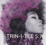 Trin-i-tee 5:7 According To Chanel Lyrics Chanel