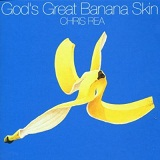 God's Great Banana Skin Lyrics Chris Rea