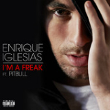 I'm a Freak (Single) Lyrics ENRIQUE IGLESIAS