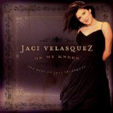 On My Knees Lyrics Jaci Velasquez
