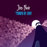 Tower Of Love Lyrics Jim Noir