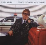 Songs From The West Coast Lyrics John Elton