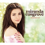 Sparks Fly Lyrics Miranda Cosgrove