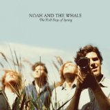 The First Days Of Spring Lyrics Noah And The Whale