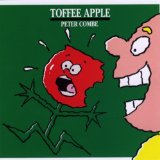 Toffee Apple Lyrics Peter Combe
