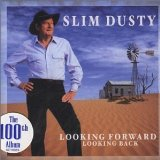 Looking Forward Looking Back Lyrics Slim Dusty