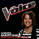 Dog Days Are Over (The Voice Performance) (Single) Lyrics Vicci Martinez