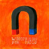 For Paolo (EP) Lyrics Woodpigeon