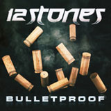 Bulletproof (Single) Lyrics 12 Stones