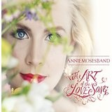 The Art of the Love Song Lyrics Annie Moses Band