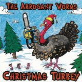 Christmas Turkey Lyrics Arrogant Worms, The