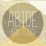 Abide Lyrics Ben Ford
