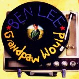 Granpaw Would Lyrics Ben Lee