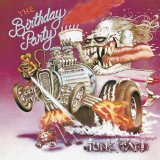 Junkyard Lyrics Birthday Party, The