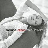 One Heart Lyrics Celine Dion