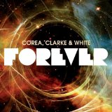 Forever Lyrics Corea, Clarke & White