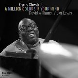 A MILLION COLORS IN YOUR MIND Lyrics Cyrus Chestnut