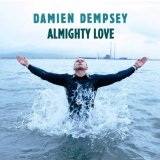 Almighty Love Lyrics Damien Dempsey