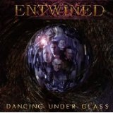 Dancing Under Glass Lyrics Entwined