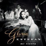 Mi Tierra Lyrics Estefan Gloria