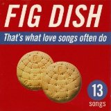 Miscellaneous Lyrics Fig Dish