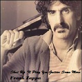 Shut Up 'N Play Yer Guitar Some More Lyrics Frank Zappa
