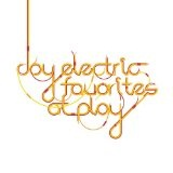 Favorites At Play Lyrics Joy Electric