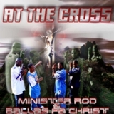 At the Cross Lyrics Minister Rod
