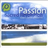 Passion: Sacred Revolution Lyrics Passion